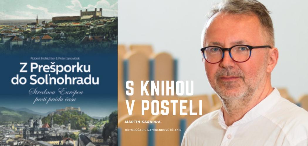 Martin Kasarda: Dejiny sú príbeh