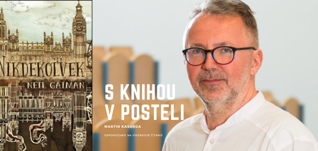 Martin Kasarda: Tiene apostavy paralelného Londýna