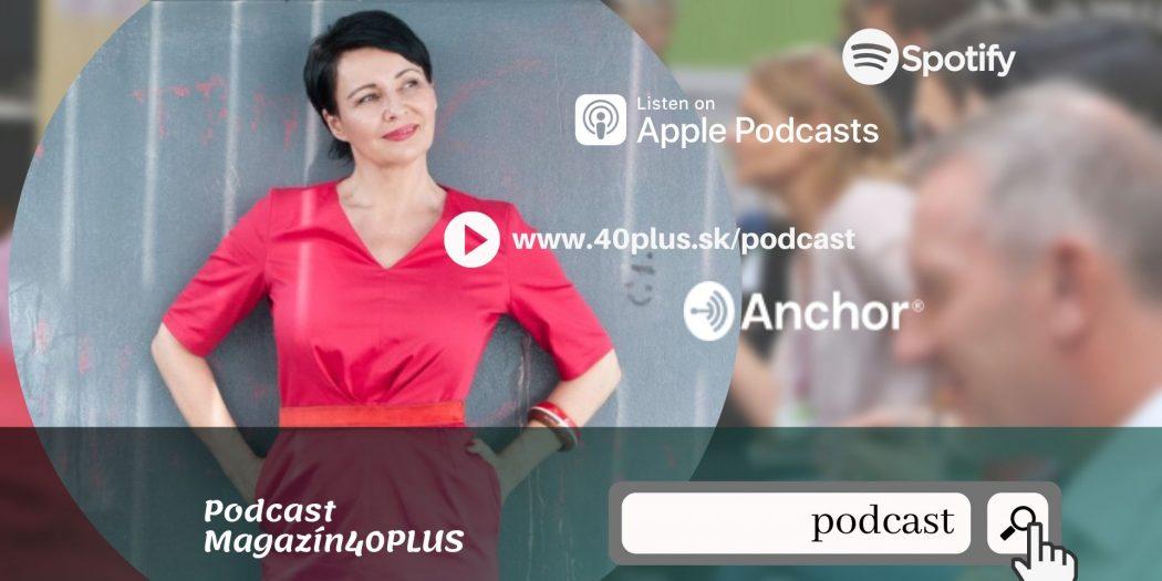Podcast Magazínu 40PLUS na Anchor