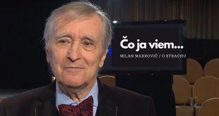 Milan Markovič o strachu v živote